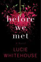 Before we met : a novel