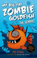 My big fat zombie goldfish : the seaquel