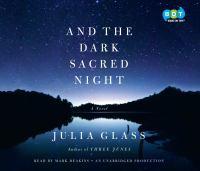 And the dark sacred night : a novel (AUDIOBOOK)