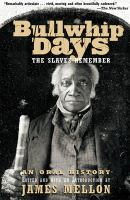 Bullwhip days : the slaves remember : an oral history