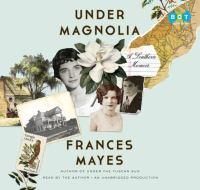 Under magnolia : a Southern memoir (AUDIOBOOK)