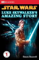 Star wars : Luke Skywalker's amazing story