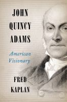John Quincy Adams : American visionary