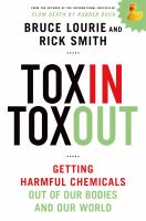 Toxin toxout : getting harmful chemicals out of our bodies and our world