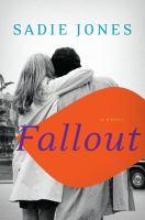 Fallout : a novel