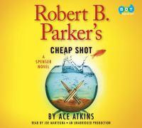 Robert B. Parker's cheap shot (AUDIOBOOK)