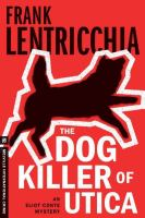 The Dog killer of Utica : an Eliot Conte Mystery