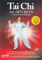 Tai chi for arthritis : 12 lessons with Dr. Paul Lam