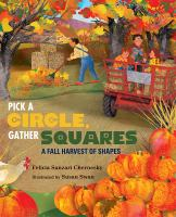 Pick a circle, gather squares : a fall harvest of shapes