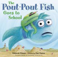 The pout-pout fish goes to school : a Pout-pout fish adventure