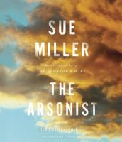 The arsonist : a novel (AUDIOBOOK)