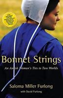 Bonnet strings : an Amish woman's ties to two worlds