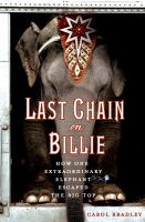 Last chain on Billie : how one extraordinary elephant escaped the big top