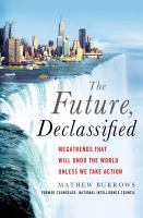 The future, declassified : megatrends that will undo the world unless we take action