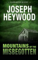 Mountains of the misbegotten : a Lute Bapcat mystery