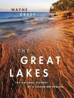 The Great Lakes : the natural history of a changing region