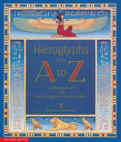 Hieroglyphs from A to Z : a rhyming book with ancient Egyptian stencils for kids
