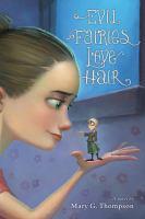 Evil fairies love hair : a novel