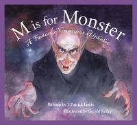 M is for monster : a fantastic creatures alphabet