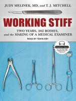 Working stiff : two years, 262 bodies, and the making of a medical examiner (AUDIOBOOK)