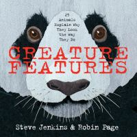 Creature features : 25 animals explain why they look the way they do
