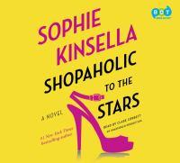 Shopaholic to the stars  : a novel (AUDIOBOOK)