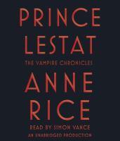 Prince Lestat : the vampire chronicles (AUDIOBOOK)