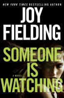 Someone is watching : a novel