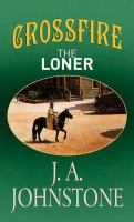 Crossfire  : the loner (LARGE PRINT)