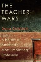 The teacher wars : a history of America's most embattled profession