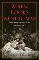 When books went to war : the stories that helped us win World War II