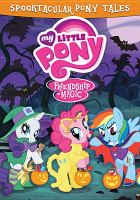 My Little Pony, friendship is magic. Spooktacular pony tales.