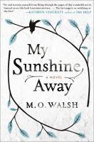 My sunshine away : a novel