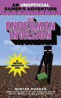 The endermen invasion : a Minecraft gamer's adventure. book three