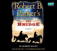 Robert B. Parker's the bridge (AUDIOBOOK)