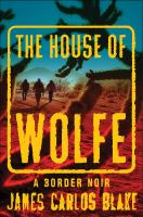 The House of Wolfe : a border noir