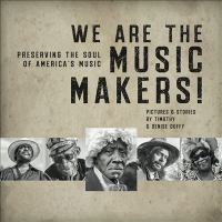 We are the music makers! : preserving the soul of America's music.