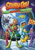 Scooby-Doo : moon monster madness --original movie
