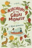 Kitchens of the great Midwest : a novel