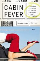 Cabin fever : the sizzling secrets of a virgin airlines flight attendant