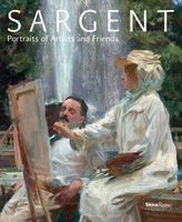 Sargent : portraits of artists and friends