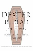 Dexter is dead : a novel