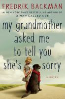 My grandmother asked me to tell you she's sorry : a novel