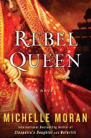 Rebel queen : a novel