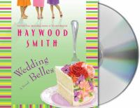 Wedding belles : a novel (AUDIOBOOK)