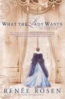 What the lady wants : a novel of Marshall Field and the gilded age