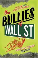 The Bullies of Wall Street : this is how greedy adults messed up our economy