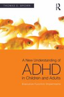 A new understanding of ADHD in children and adults : executive function impairments