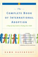 The complete book of international adoption : a step by step guide to finding your child