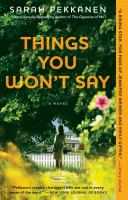 Things you won't say : a novel
